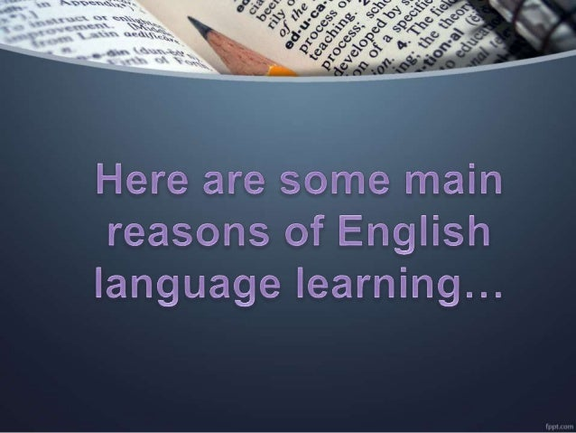 why english so important Language is absolutely central to your learning: without it, you cannot make  sense  a good command of english is vital to many of these skills.