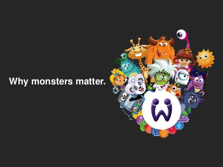 Why monsters matter.