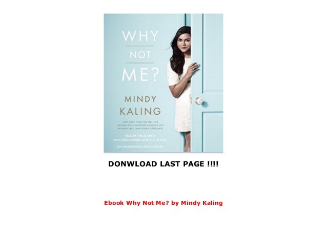 Ebook Why Not Me By Mindy Kaling