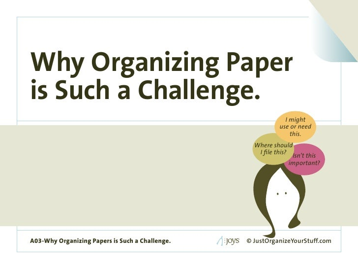Why Organizing Paper is Such a Challenge.                                                                                I...