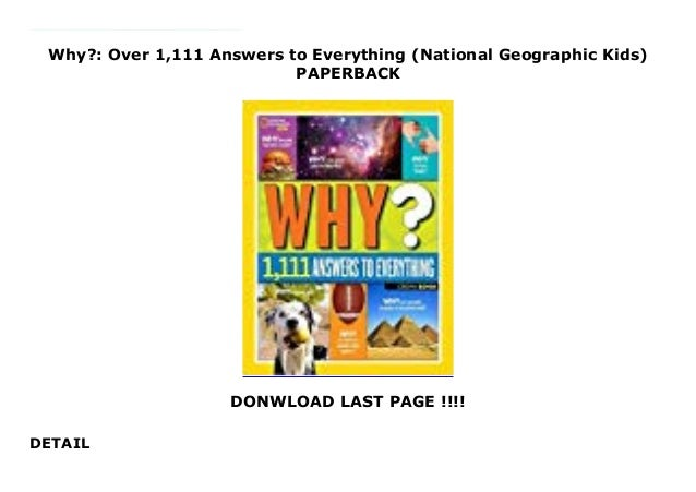 National Geographic Kids Why? Over 1,111 Answers to Everything