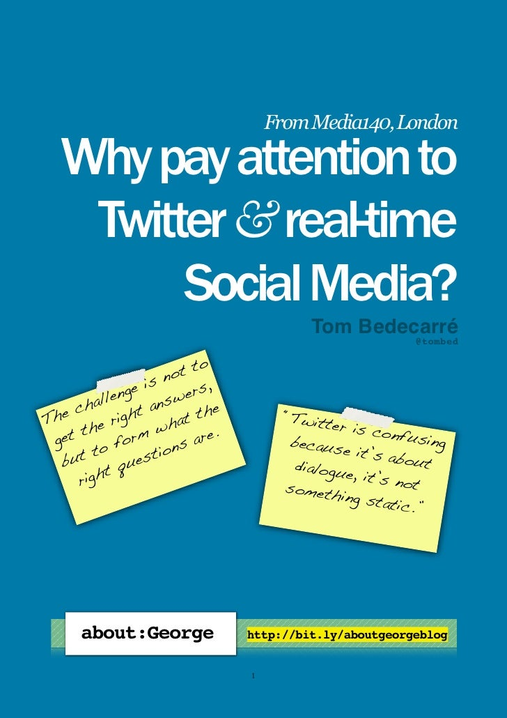 `                                               From Media140, London         Why pay attention to         Twitter & real-...