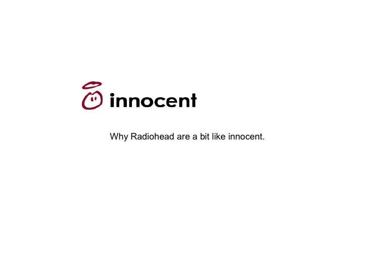 Why Radiohead are a bit like innocent.
