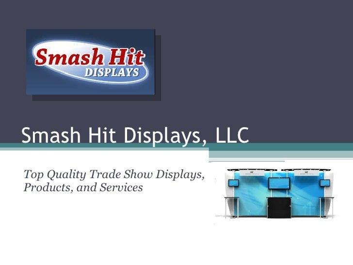 Smash Hit Displays, LLC Top Quality Trade Show Displays, Products, and Services