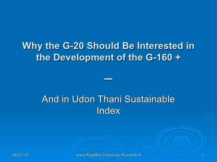 Why the G-20 Should Be Interested in the Development of the G-160 + _ And in Udon Thani Sustainable Index