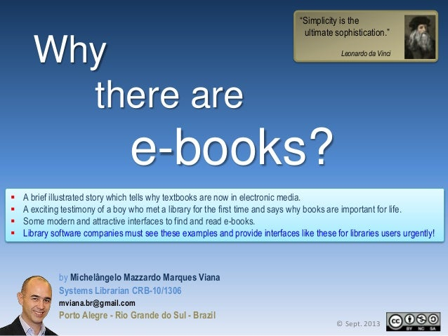 "Why there are  ""Simplicity is the ultimate sophistication."" Leonardo da Vinci  e-books?      A brief illustrated story..."