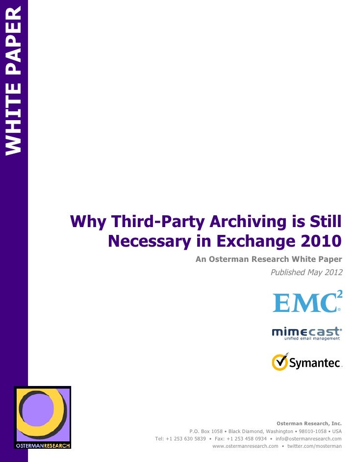 WHITE PAPER                     Why Third-Party Archiving is Still                        Necessary in Exchange 2010ON    ...