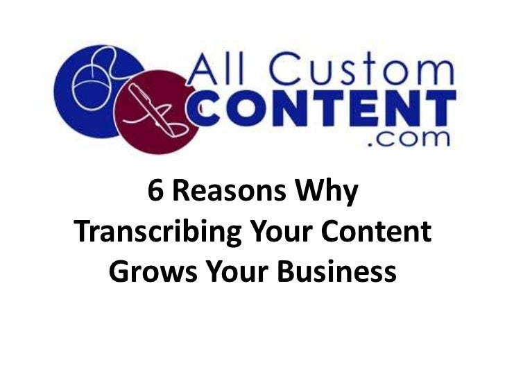 6 Reasons WhyTranscribing Your Content   Grows Your Business