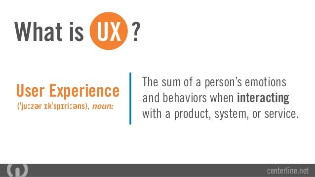 Why User Experience Matters | By UX Professionals from Centerline Digital Slide 2