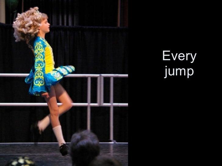 Every jump