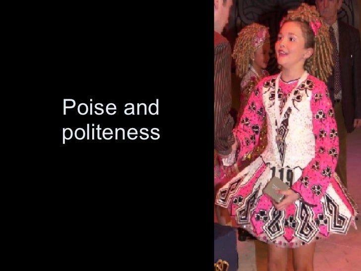 Poise and politeness