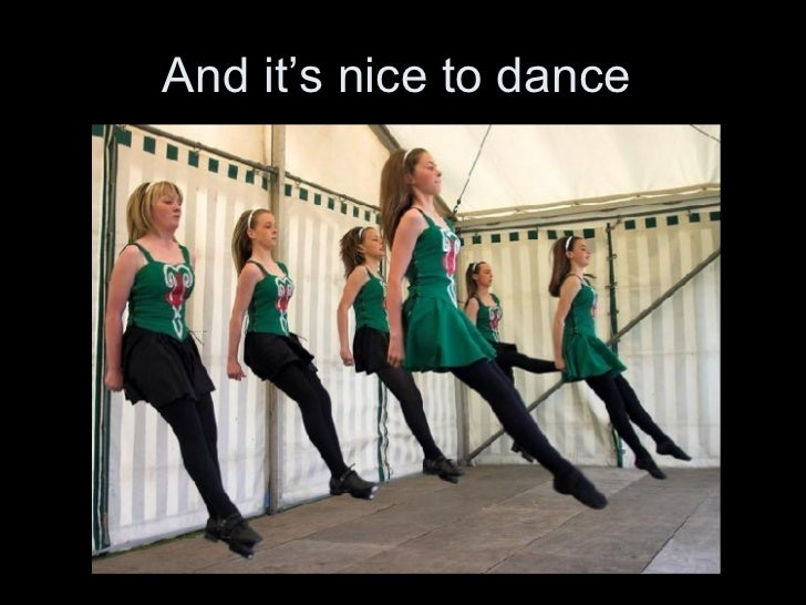 And it's nice to dance