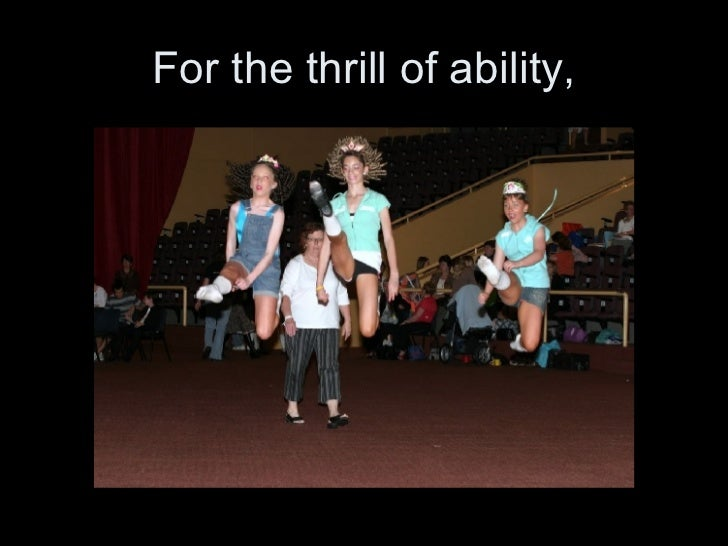 For the thrill of ability,