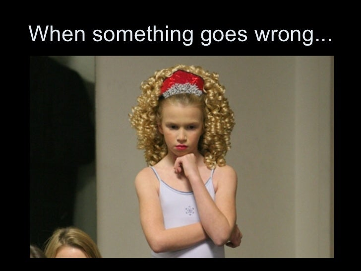 When something goes wrong...