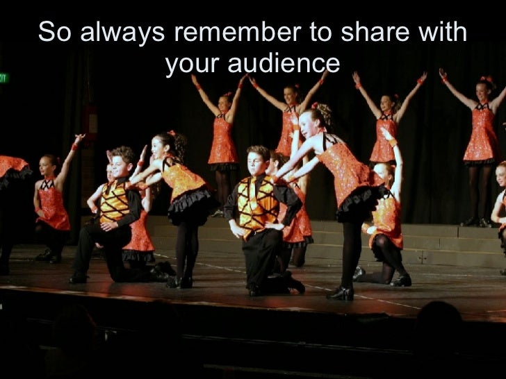 So always remember to share with your audience