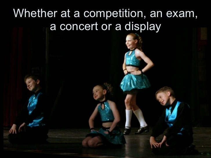 Whether at a competition, an exam, a concert or a display