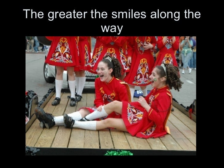 The greater the smiles along the way