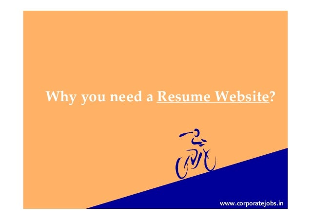 Why you need a Resume Website? www.corporatejobs.in