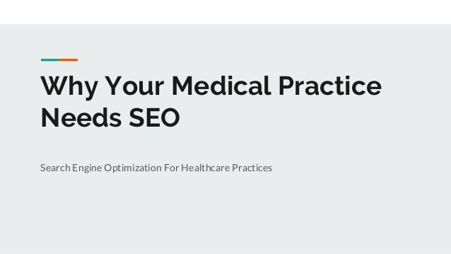 Why Your Medical Practice Needs SEO Search Engine Optimization For Healthcare Practices