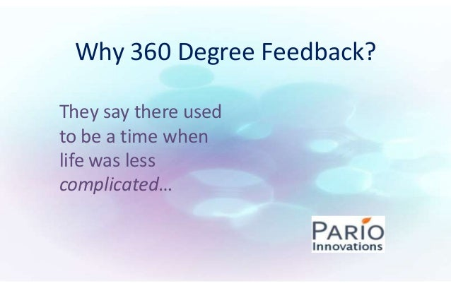 Why 360 Degree Feedback? They say there used to be a time when life was less complicated…