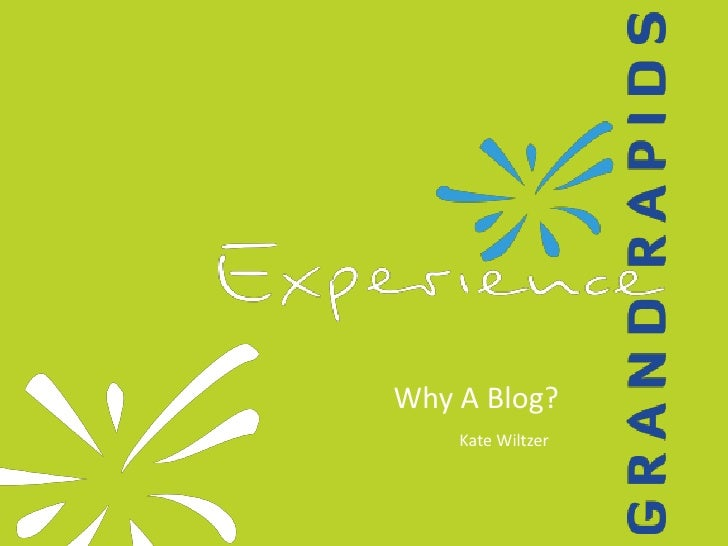 Why A Blog?    Kate Wiltzer