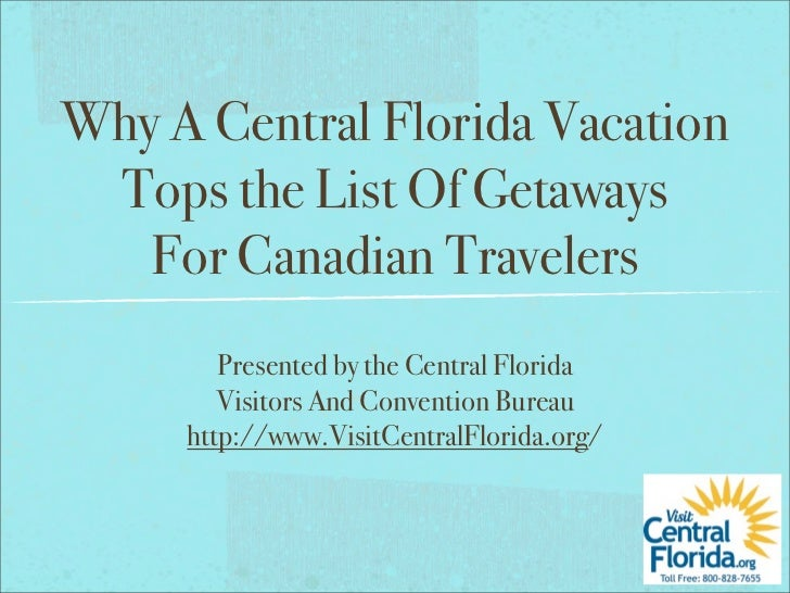 Why A Central Florida Vacation Tops the List Of Getaways   For Canadian Travelers        Presented by the Central Florida ...