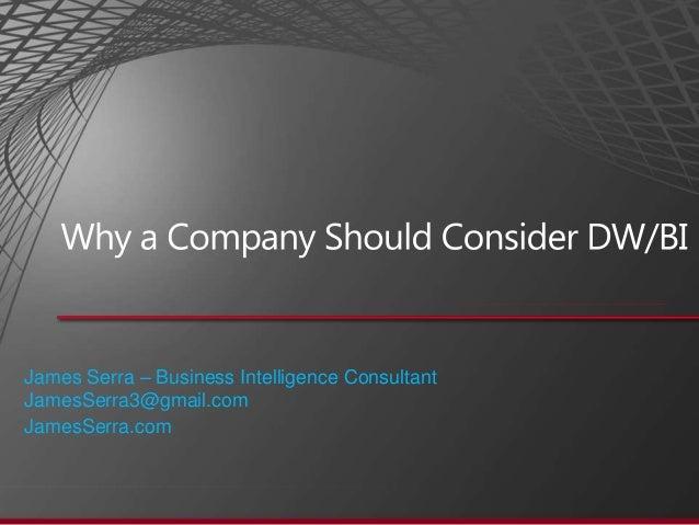 James Serra – Business Intelligence Consultant JamesSerra3@gmail.com JamesSerra.com