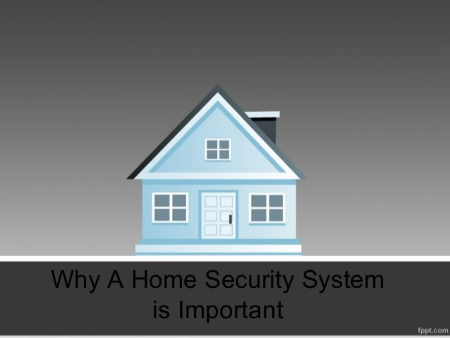 Why A Home Security System is Important