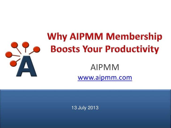 AIPMM                 www.aipmm.com               13 July 2013© AIPMM 2012