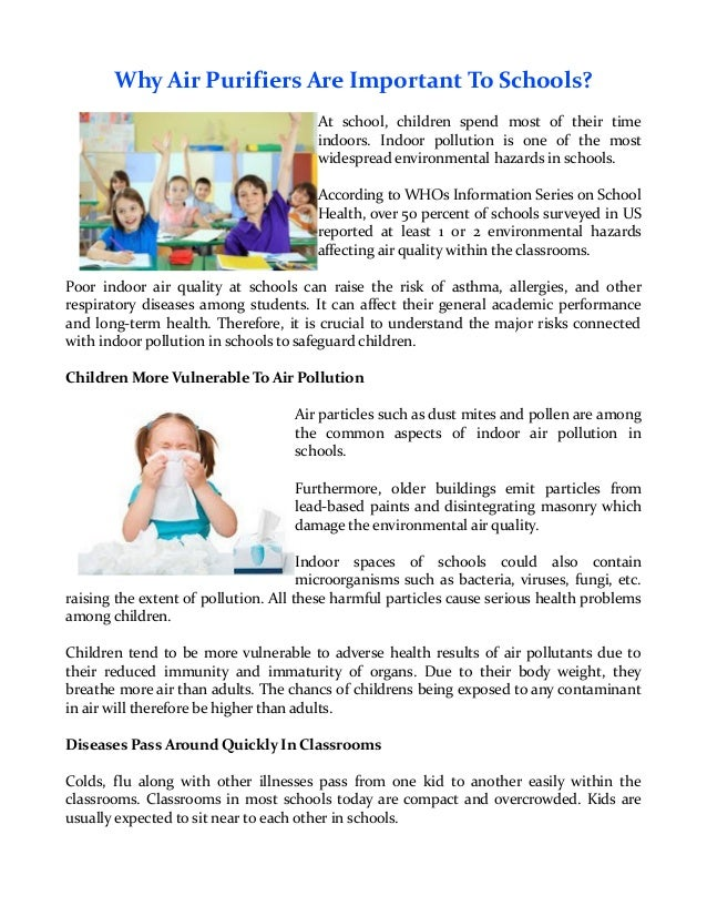 Why Air Purifiers Are Important To Schools? At school, children spend most of their time indoors. Indoor pollution is one ...