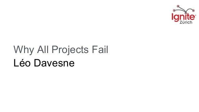 Why All Projects Fail Léo Davesne