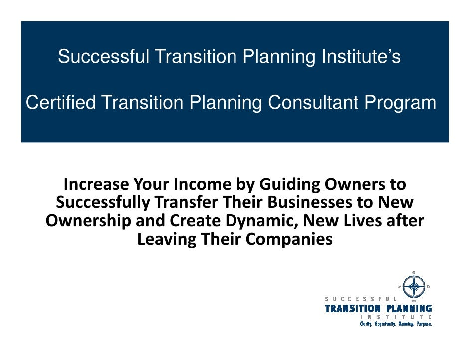 Successful Transition Planning Institute'sCertified Transition Planning Consultant Program    Increase Your Income by Guid...