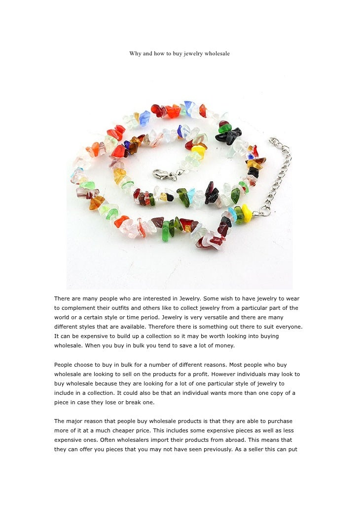 Why and how to buy jewelry wholesale     There are many people who are interested in Jewelry. Some wish to have jewelry to...