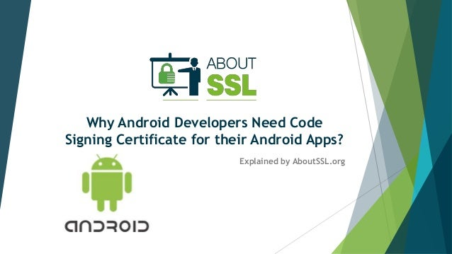 Why Android Developers Need Code Signing Certificate for their Androi…