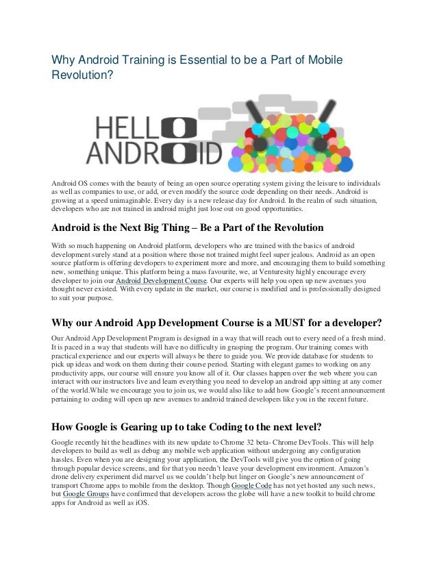 Why Android Training is Essential to be a Part of Mobile Revolution?  Android OS comes with the beauty of being an open so...