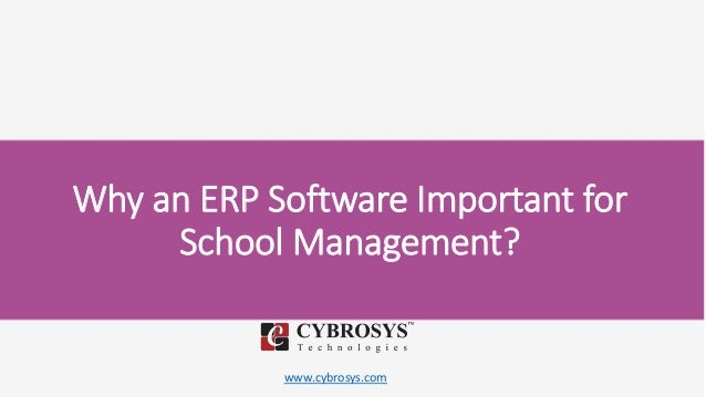 www.cybrosys.com Why an ERP Software Important for School Management?