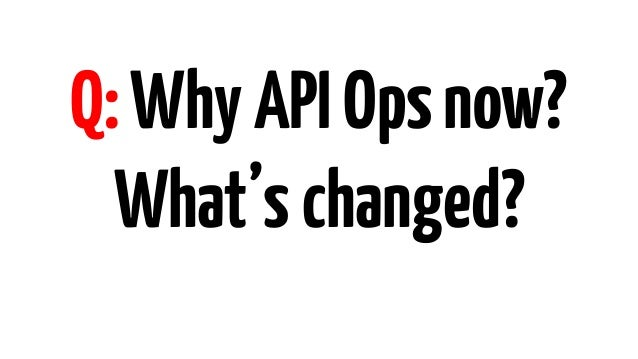 1995 Why do we need a Web site? 2000 2005 2010 Of course we have a Web site Of course we have an API Why do we need an API...