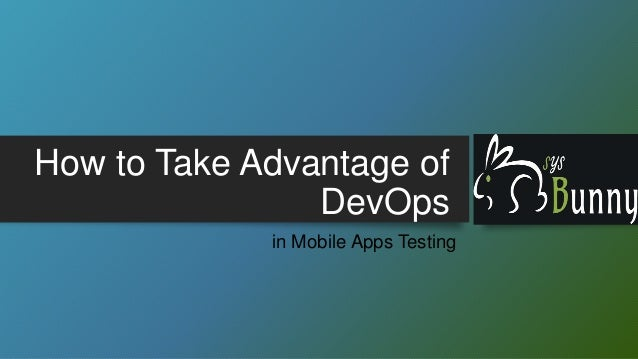 How to Take Advantage of DevOps in Mobile Apps Testing