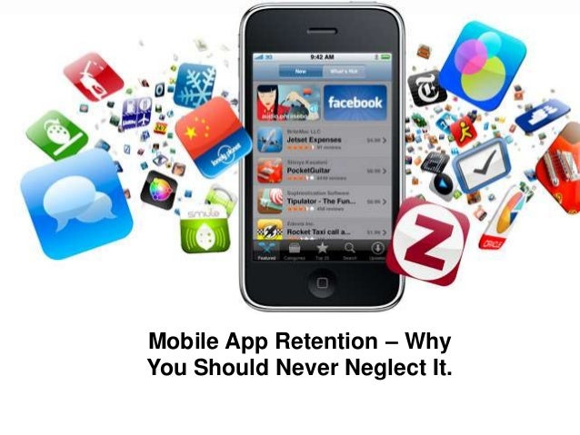 Mobile App Retention – Why You Should Never Neglect It.