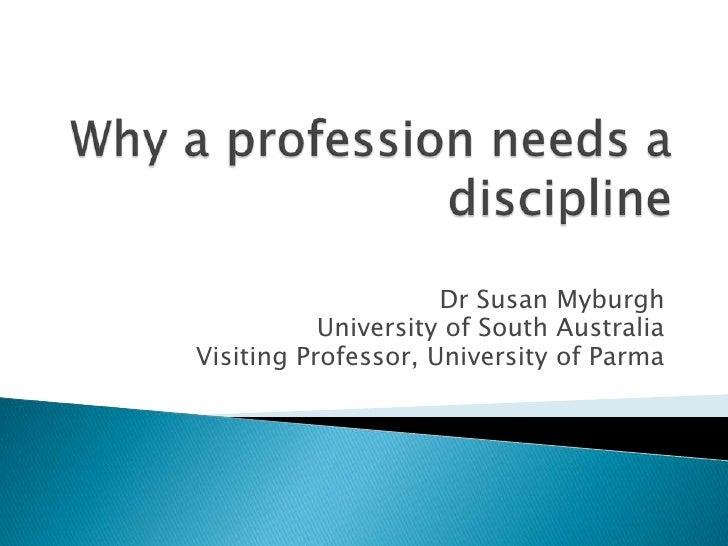 Dr Susan Myburgh           University of South AustraliaVisiting Professor, University of Parma