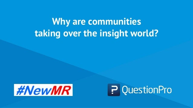 Why are communities taking over the insight world?
