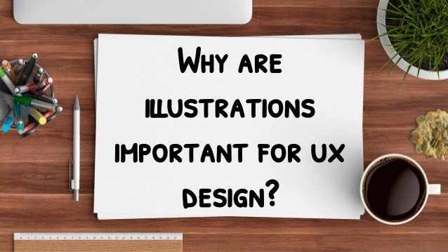 Why are illustrations important for ux design?
