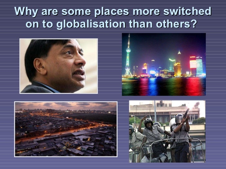 Why are some places more switched on to globalisation than others?