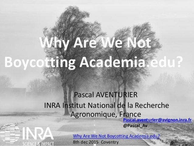 P. AventurierWhy Are We Not Boycotting Academia.edu? 1 Why Are We Not Boycotting Academia.edu? Why Are We Not Boycotting A...