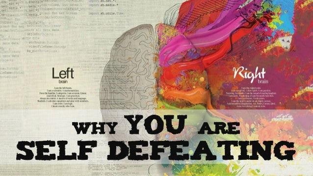 why YOU are self defeating