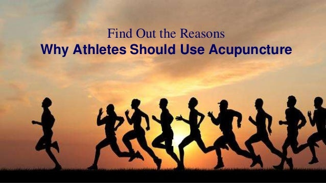Find Out the Reasons Why Athletes Should Use Acupuncture