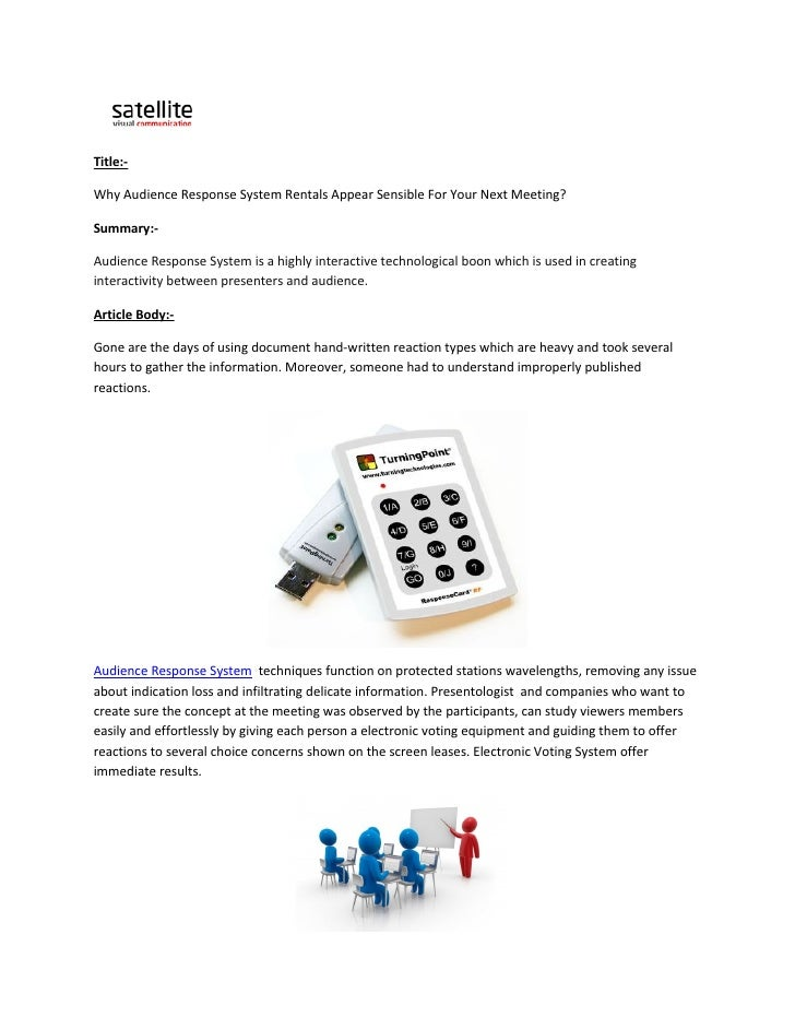 Title:-Why Audience Response System Rentals Appear Sensible For Your Next Meeting?Summary:-Audience Response System is a h...