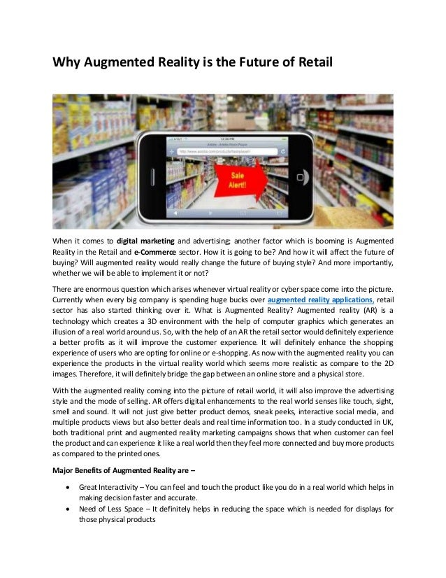 Why Augmented Reality is the Future of Retail When it comes to digital marketing and advertising; another factor which is ...