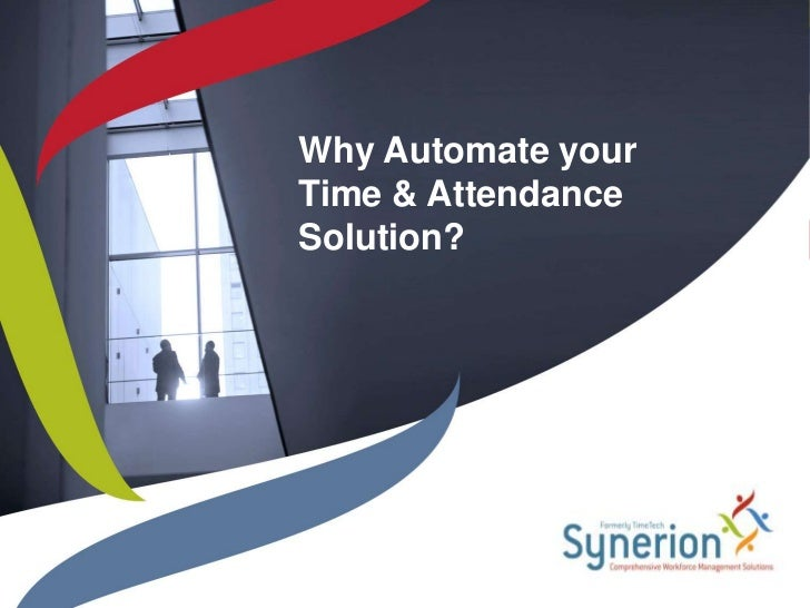 Why Automate your Time & Attendance Solution?<br />
