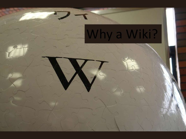 Why a Wiki?<br />